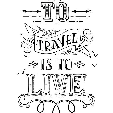 To travel is to live, inspirational quote, motivational saying, travel quote, adventure love, Short-Sleeve Unisex T-Shirt by byzmo