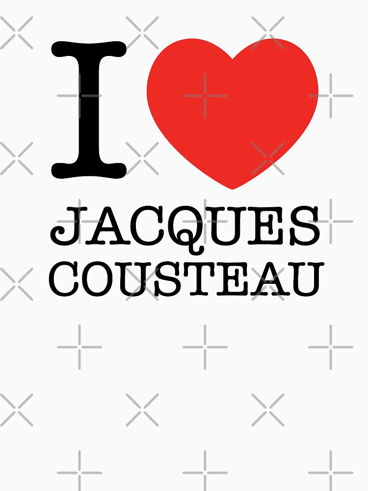 I Love Jacques Cousteau by expandable