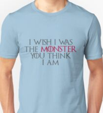 I Wish I Was The Monster... T-Shirt