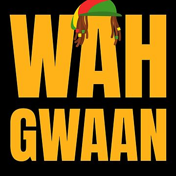 Wah Gwaan - Funny Jamaican Shirts & Gifts by SQWEAR