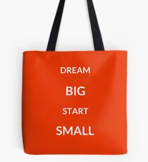 ~ TRAUM BIG, START SMALL ~ Tasche