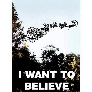 I Want To Believe Poster X-Files Funny Santa Christmas T-shirt by ravishdesigns