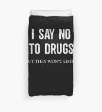 Weed I Say No To Drugs But They Won't Listen Duvet Cover