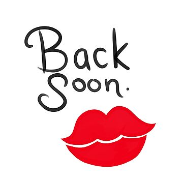Back soon. by brooklynn620