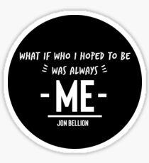 Was Always Me Sticker