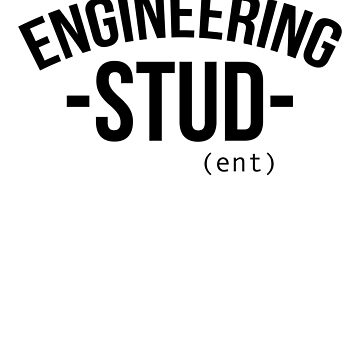 Engineering Stud(ent) by dealzillas