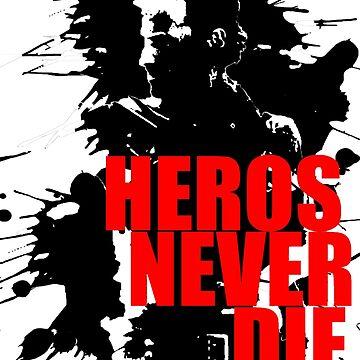 HEROS NEVER DIE  by DeadThreads