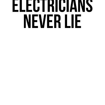 Electricians Never Lie by dealzillas