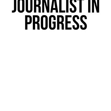 Journalist In Progress by dealzillas