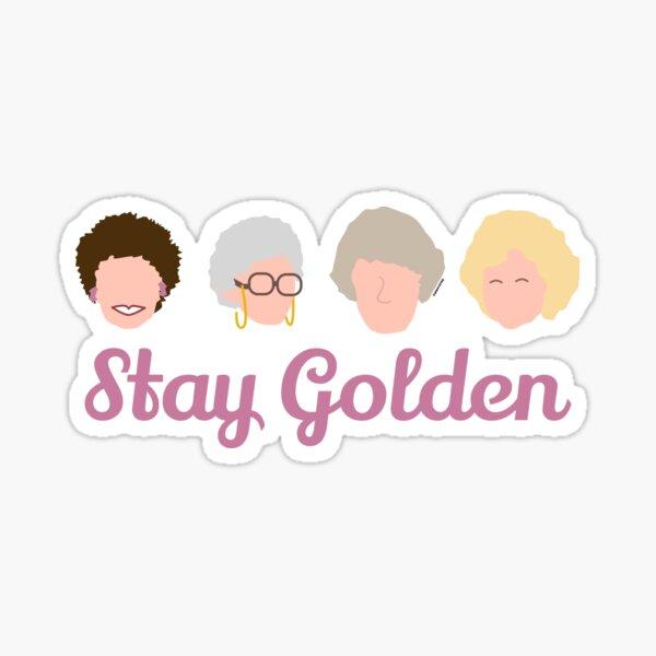 Stay Golden Golden Girls Sticker