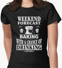 Weekend Forecast Baking With A Chance Of Drinking T-Shirt Women's Fitted T-Shirt