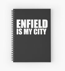 Enfield Is My City  Spiral Notebook