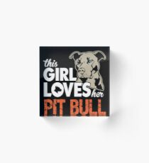 This Girl Loves Her Pit Bull T-Shirt Acrylic Block