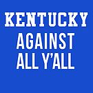 Kentucky Against All Y'All by nichter98