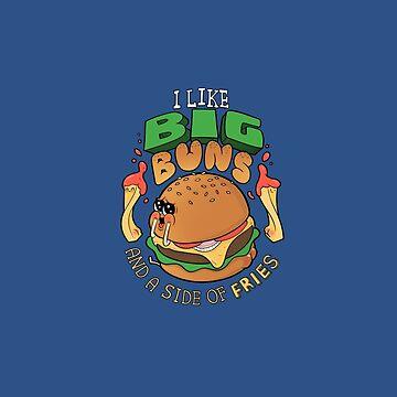 I Like Big Buns by Queenmob