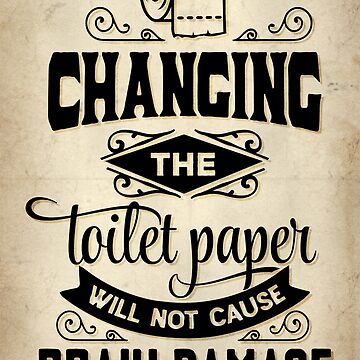 Change the Toilet Paper wall art by VaughnPhotos