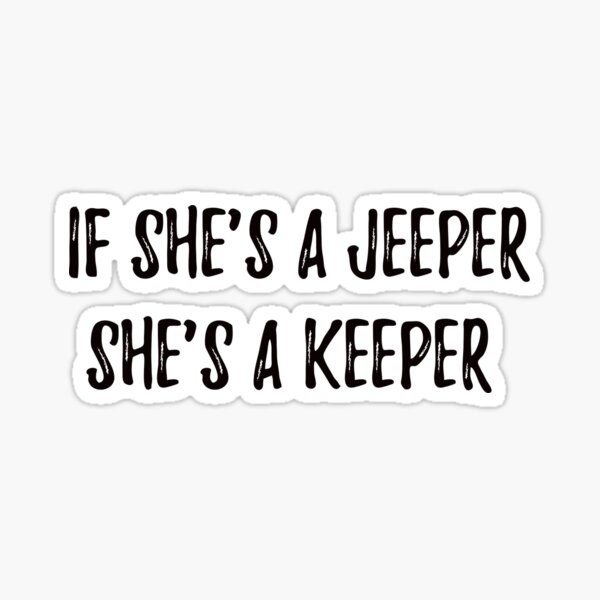 If she's a Jeeper, she's a keeper  Sticker