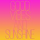 Good Vibes and Sunshine by WildRoots