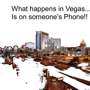 What happens in Vegas.... Is on someone's Phone by woodeye518