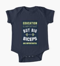 Education is important but Big Biceps are Importanter One Piece - Short Sleeve