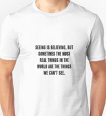 Polar Express Seeing is Believing Movie Quote Unisex T-Shirt