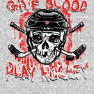 Give Blood Play Hockey by MudgeStudios