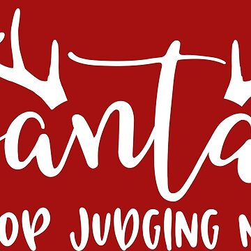 Santa, Stop Judging Me by Mommylife