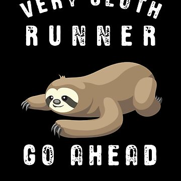 Very Sloth Runner Funny Slow Running Pun by javaneka