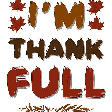 I'm Thankfull by bubbliciousart