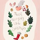Treat Every Day Like Christmas by Aileen Swansen