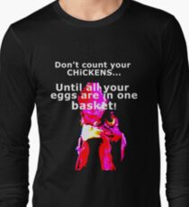 Chicken and Egg Long Sleeve T-Shirt