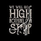 We Will Go High - Nothing Can Stop by flipper42