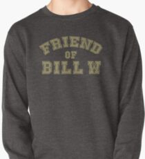 Friend of Bill W Recovery, Clean and Sober, Big Book, AA quotes, and Sober AF Sobriety Sayings  Pullover