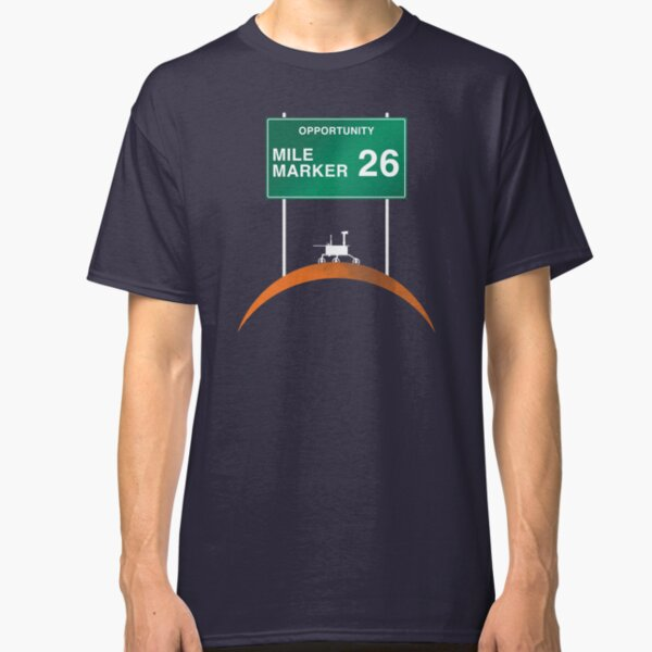 Opportunity: Mile Marker 26 Classic T-Shirt