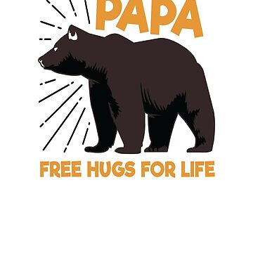 Papa Bear, free hugs for life, dad quote, dad gift, sweet dad quote t-shirts, stickers, mugs by byzmo