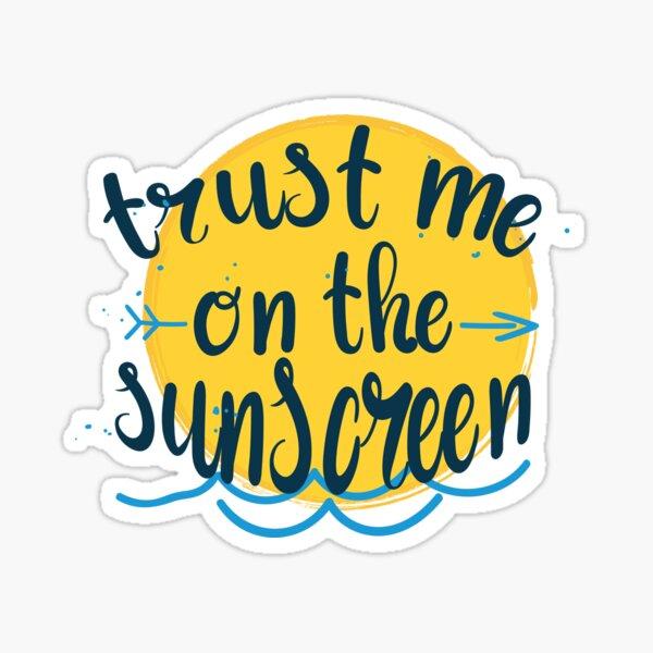 Trust me on the sunscreen - Baz Luhrmann Sticker