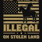 ICE abschaffen - Kein Mensch ist auf gestohlenem Land illegal - Asyl nicht Invasion von everydayjane