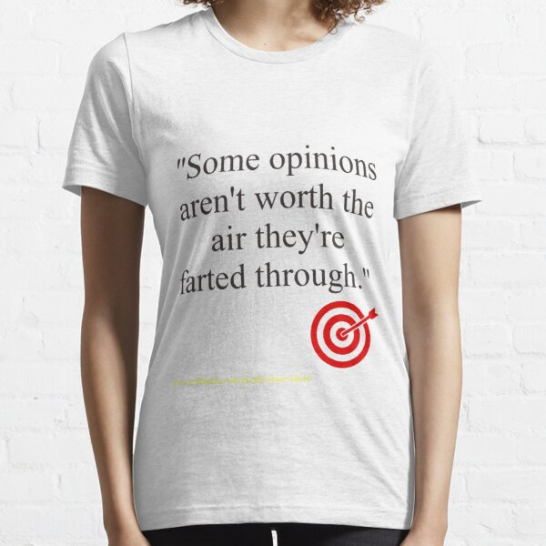 Some Opinions.... Essential T-Shirt