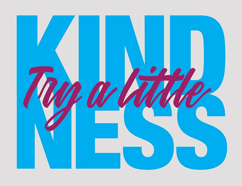 Try a Little Kindness - Blue by ArtMarks