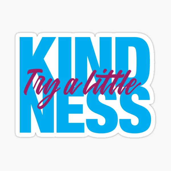 Try a Little Kindness - Blue Sticker