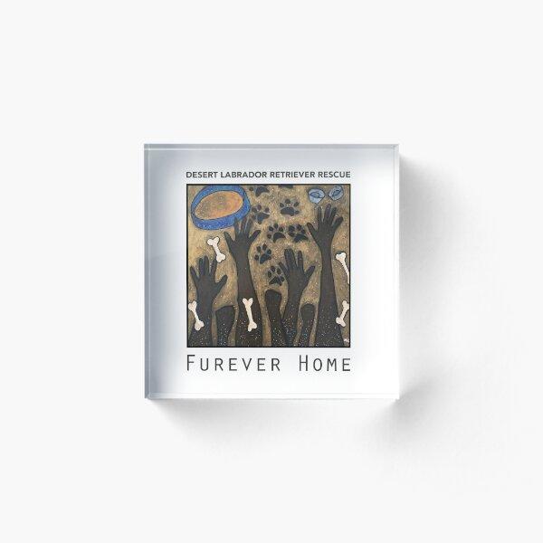Furever Home Acrylic Block