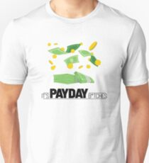 Pay Day B*tches Unisex T-Shirt