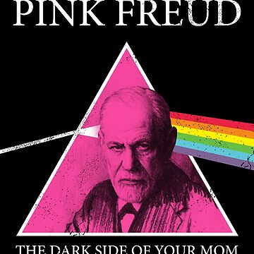 Pink Freud Dark Side Of Your Mom by kolbasound