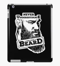 Never underestimate a man with a beard iPad Case/Skin