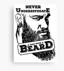 Never underestimate a man with a beard Canvas Print