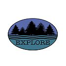 EXPLORE Outdoors Nature Pine Trees Water  by lmaoshop