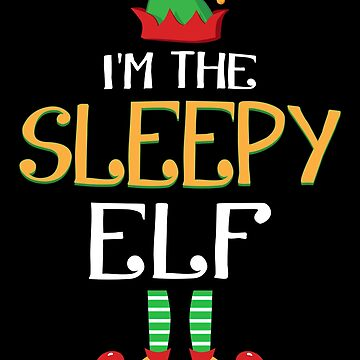 Funny I'm The Sleepy Elf Family Group Christmas by JapaneseInkArt