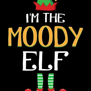 Funny I'm The Moody Elf Family Group Christmas by JapaneseInkArt