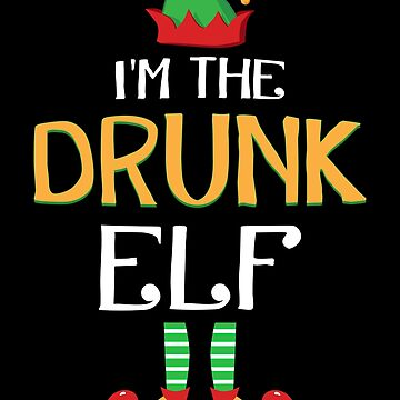 Funny I'm The Drunk Elf Family Group Christmas by JapaneseInkArt