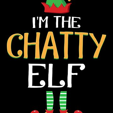 Funny I'm The Chatty Elf Family Christmas Costume by JapaneseInkArt